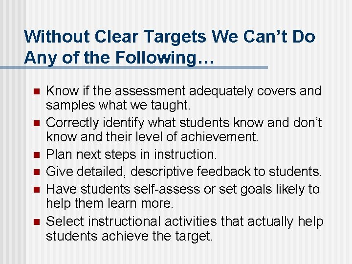 Without Clear Targets We Can't Do Any of the Following… n n n Know