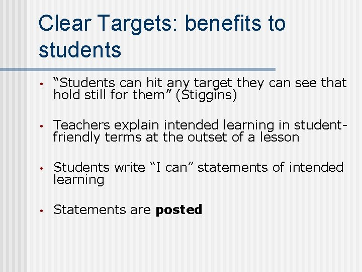 """Clear Targets: benefits to students • """"Students can hit any target they can see"""