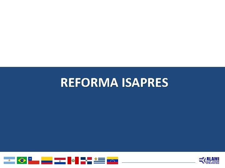 REFORMA ISAPRES