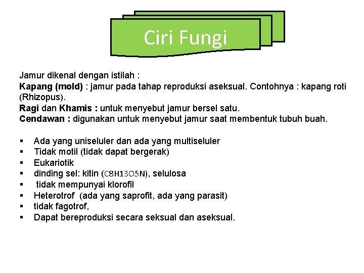 Ciri Fungi Jamur dikenal dengan istilah : Kapang (mold) : jamur pada tahap reproduksi