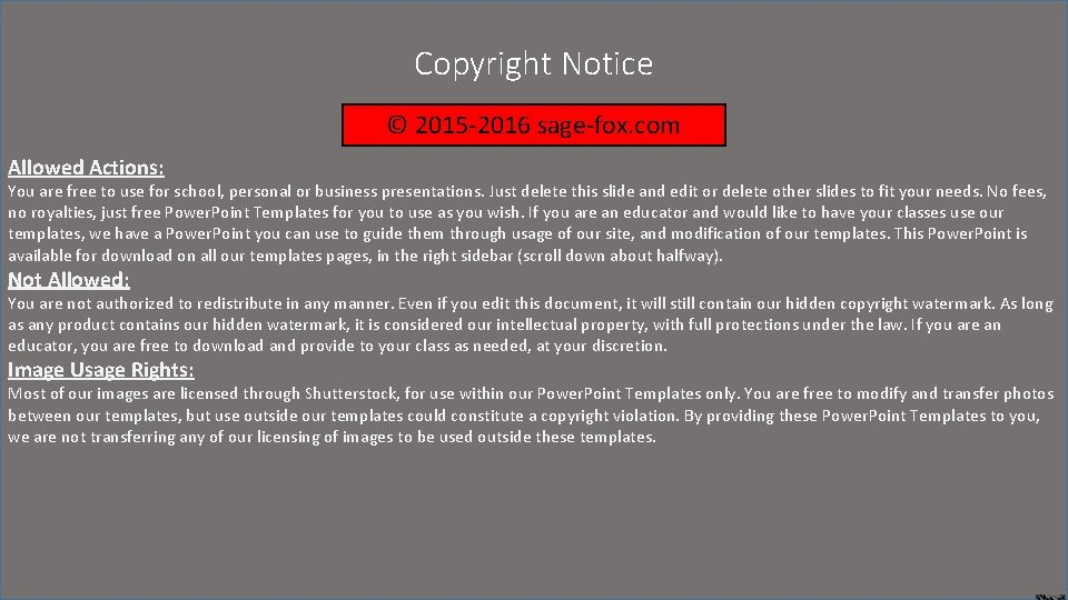 Copyright Notice © 2015 -2016 sage-fox. com Allowed Actions: You are free to use