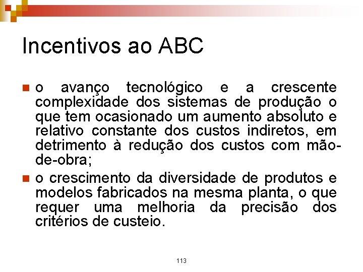 Incentivos ao ABC n n o avanço tecnológico e a crescente complexidade dos sistemas
