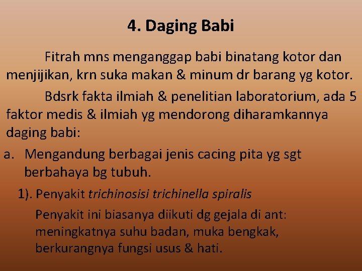 4. Daging Babi Fitrah mns menganggap babi binatang kotor dan menjijikan, krn suka makan