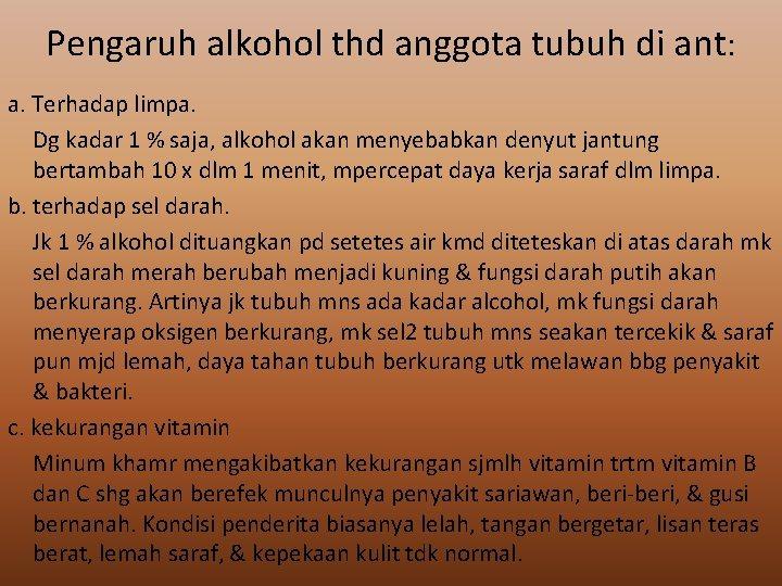 Pengaruh alkohol thd anggota tubuh di ant: a. Terhadap limpa. Dg kadar 1 %