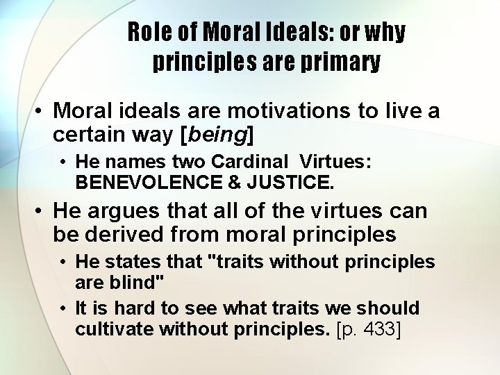 Role of Moral Ideals: or why principles are primary • Moral ideals are motivations