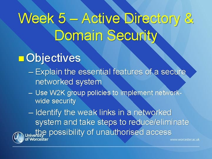 Week 5 – Active Directory & Domain Security n Objectives – Explain the essential