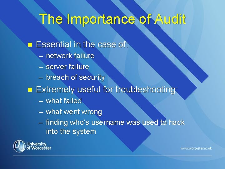 The Importance of Audit n Essential in the case of: – – – n
