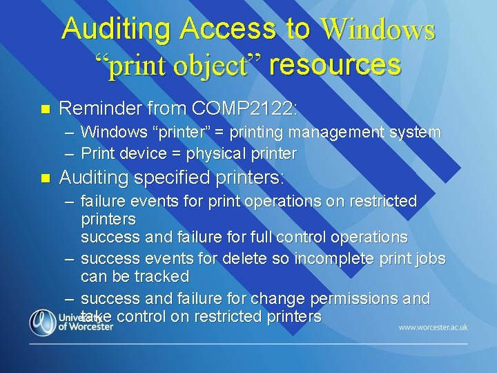 """Auditing Access to Windows """"print object"""" resources n Reminder from COMP 2122: – Windows"""