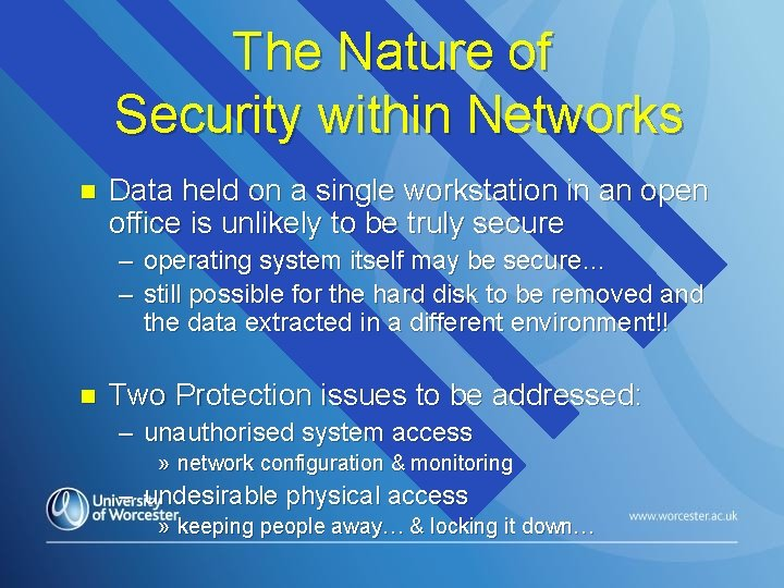 The Nature of Security within Networks n Data held on a single workstation in