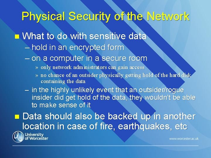 Physical Security of the Network n What to do with sensitive data – hold