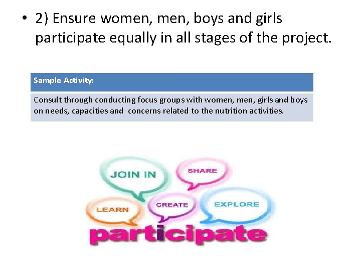 • 2) Ensure women, boys and girls participate equally in all stages of