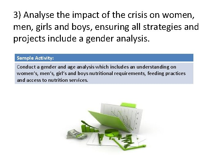 3) Analyse the impact of the crisis on women, girls and boys, ensuring all