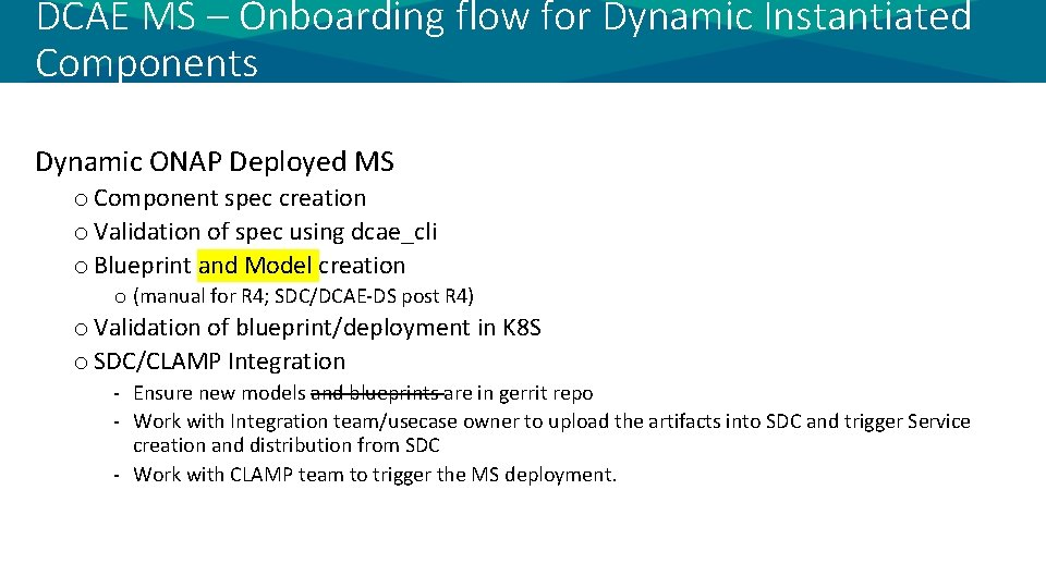 DCAE MS – Onboarding flow for Dynamic Instantiated Components Dynamic ONAP Deployed MS o