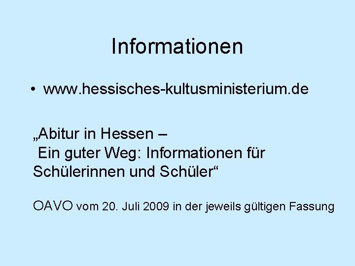 """Informationen • www. hessisches-kultusministerium. de """"Abitur in Hessen – Ein guter Weg: Informationen für"""