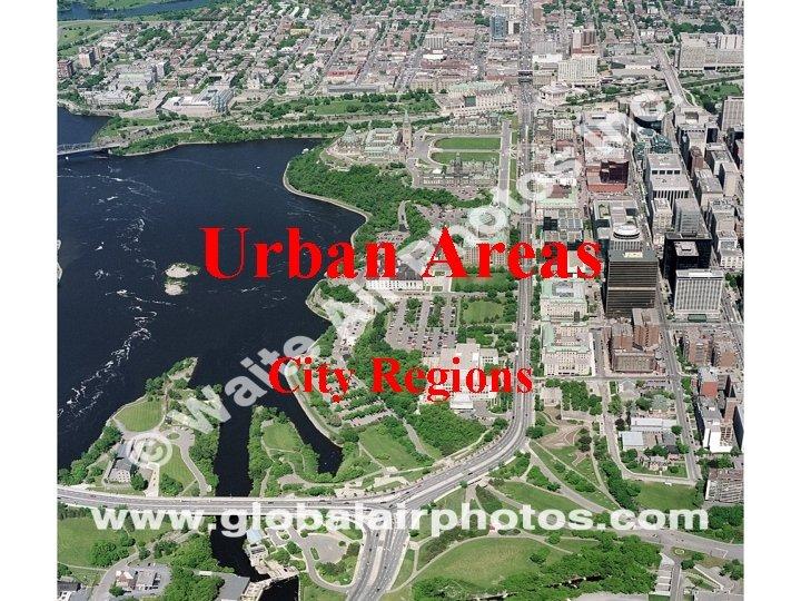 Urban Areas City Regions