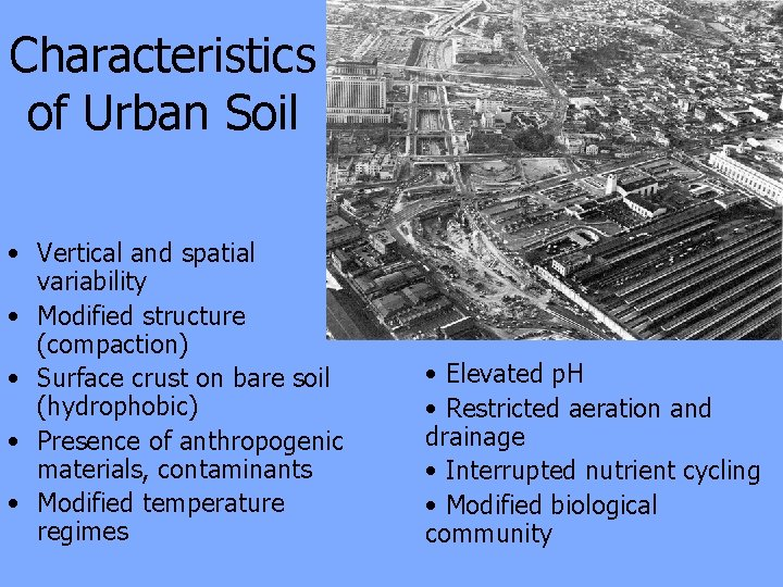 Characteristics of Urban Soil • Vertical and spatial variability • Modified structure (compaction) •