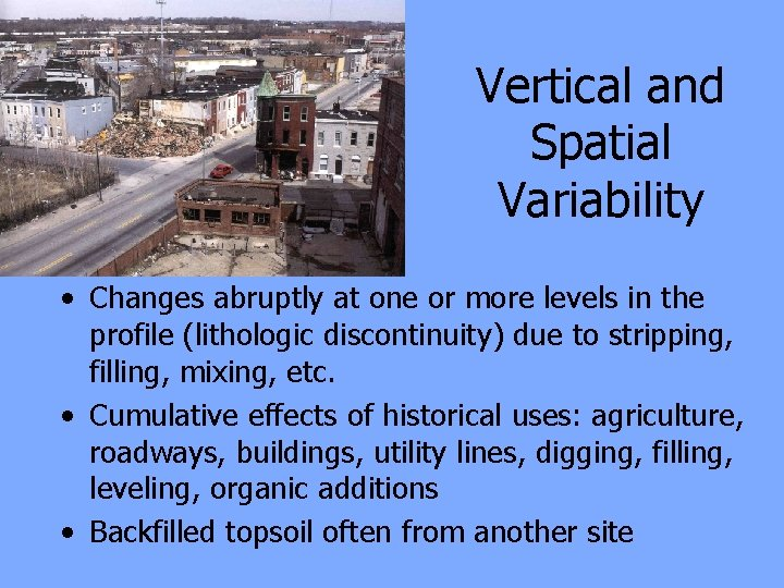 Vertical and Spatial Variability • Changes abruptly at one or more levels in the