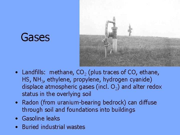 Gases • Landfills: methane, CO 2 (plus traces of CO, ethane, HS, NH 3,
