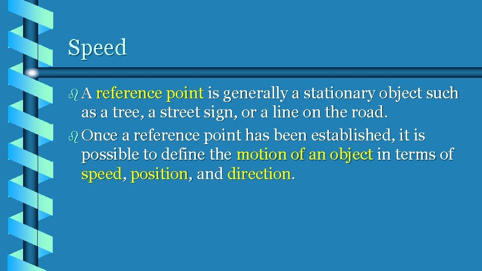 Speed b A reference point is generally a stationary object such as a tree,