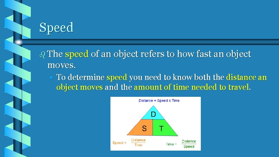 Speed b The speed of an object refers to how fast an object moves.