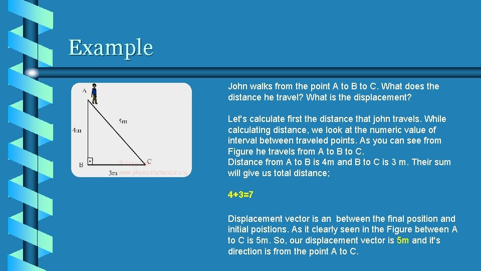 Example John walks from the point A to B to C. What does the