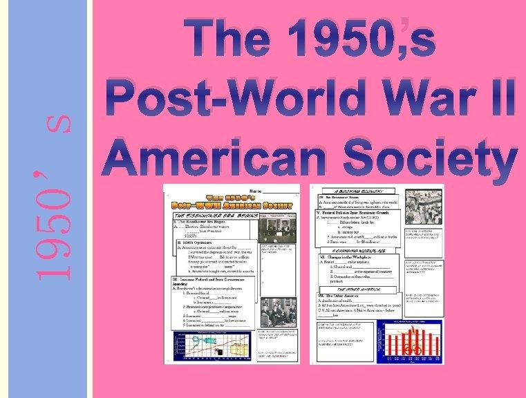 1950's The 1950's Post-World War II American Society