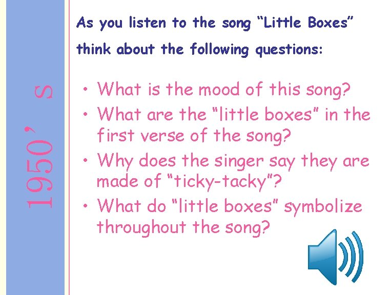"""As you listen to the song """"Little Boxes"""" 1950's think about the following questions:"""