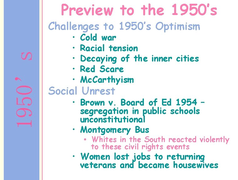 Preview to the 1950's Challenges to 1950's Optimism • • • Cold war Racial