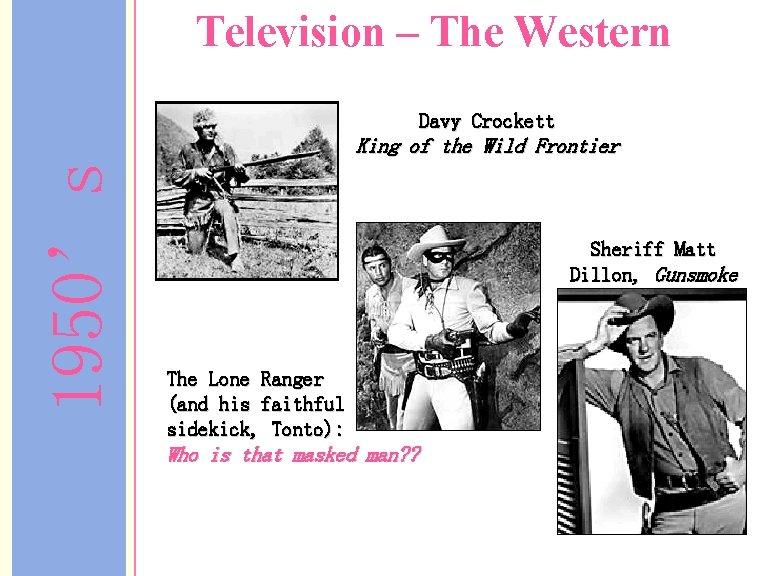 Television – The Western Davy Crockett 1950's King of the Wild Frontier Sheriff Matt