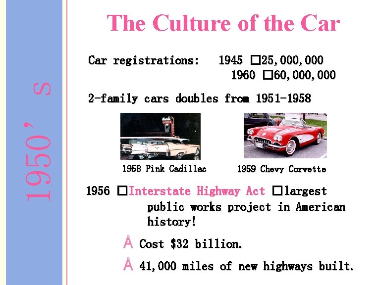 The Culture of the Car 1950's Car registrations: 1945 � 25, 000 1960 �