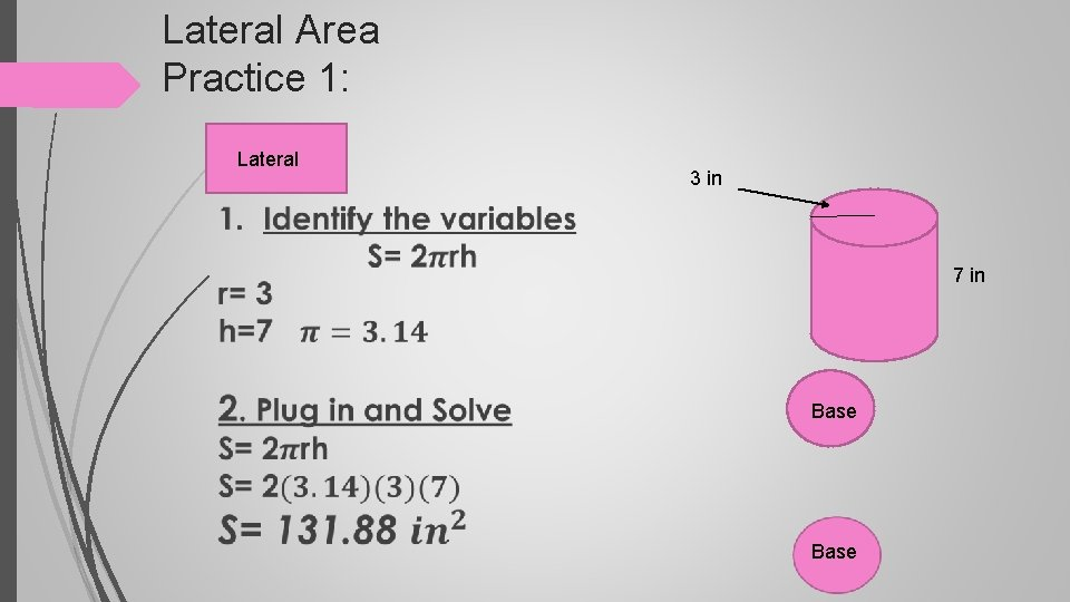 Lateral Area Practice 1: Lateral 3 in 7 in Base