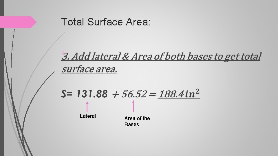 Total Surface Area: Lateral Area of the Bases