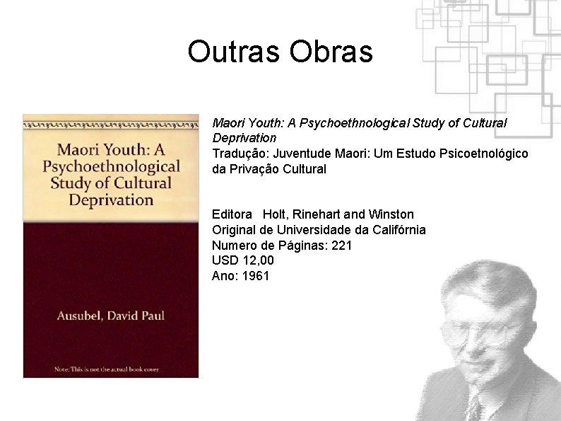 Outras Obras Maori Youth: A Psychoethnological Study of Cultural Deprivation Tradução: Juventude Maori: Um