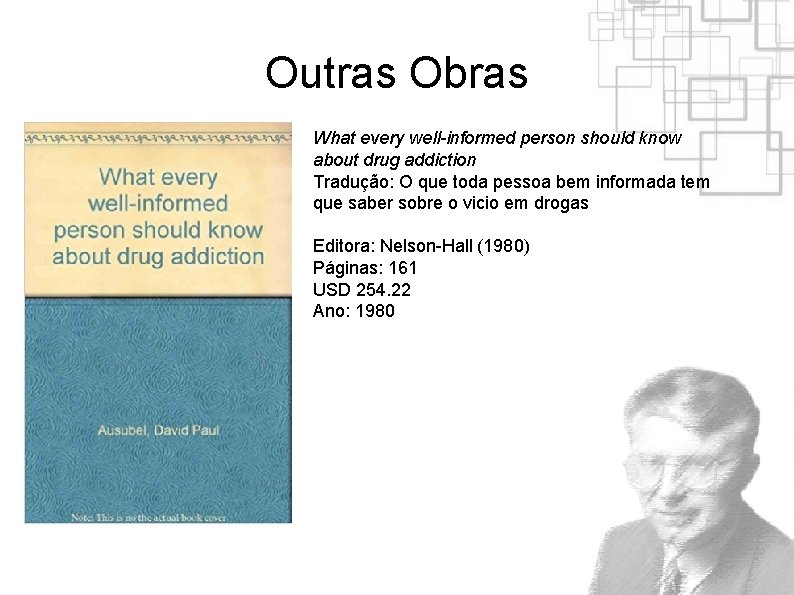Outras Obras What every well-informed person should know about drug addiction Tradução: O que