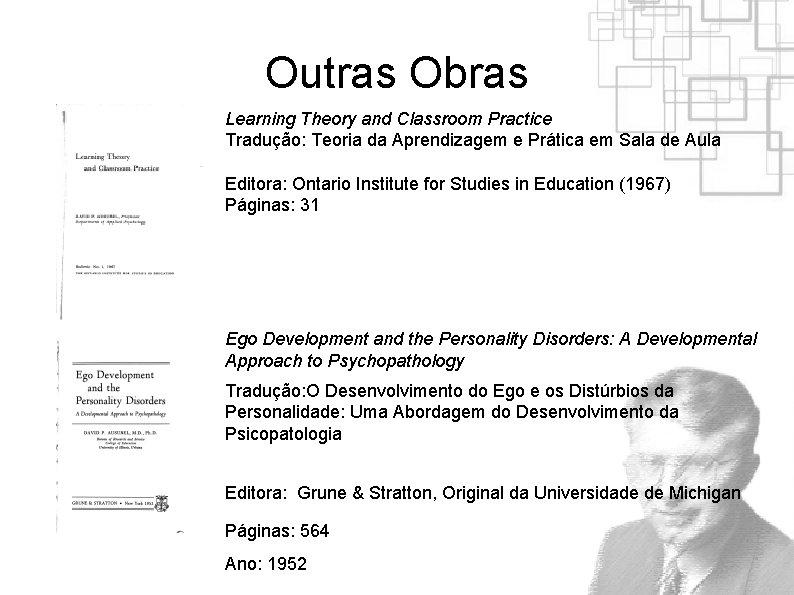 Outras Obras Learning Theory and Classroom Practice Tradução: Teoria da Aprendizagem e Prática em