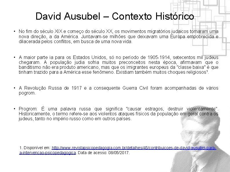 David Ausubel – Contexto Histórico • No fim do século XIX e começo do