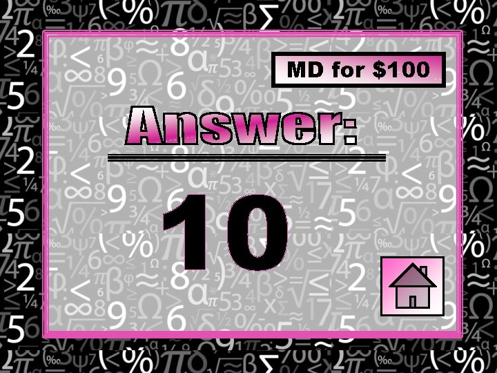 MD for $100 10