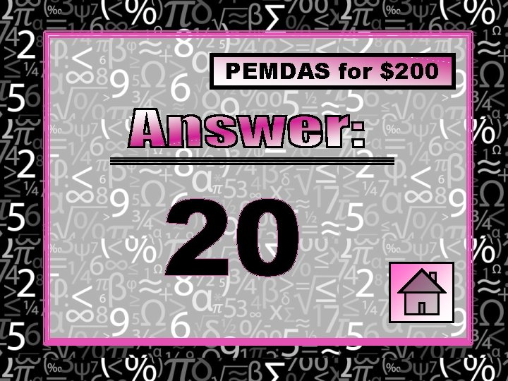 PEMDAS for $200 20