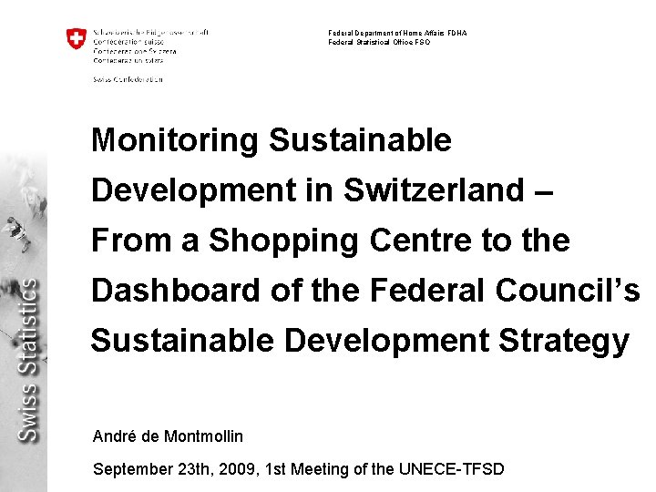 Federal Department of Home Affairs FDHA Federal Statistical Office FSO Monitoring Sustainable Development in