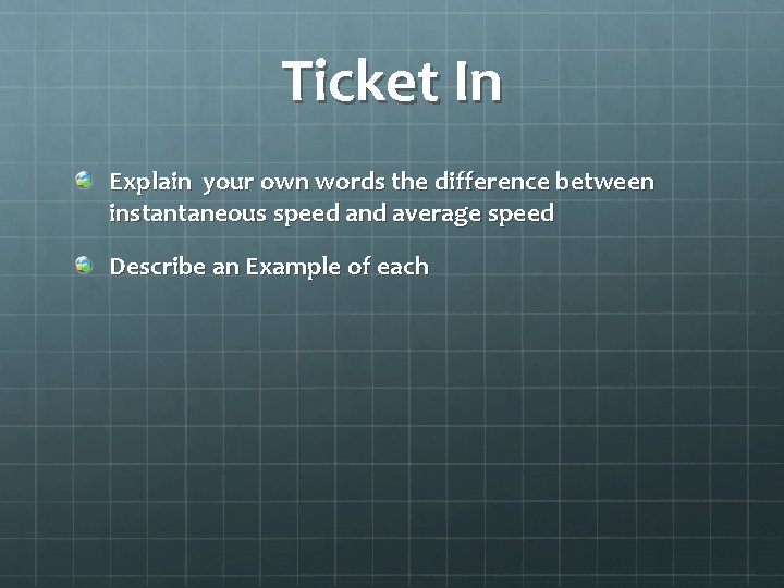 Ticket In Explain your own words the difference between instantaneous speed and average speed