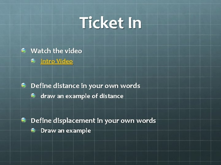 Ticket In Watch the video Intro Video Define distance in your own words draw