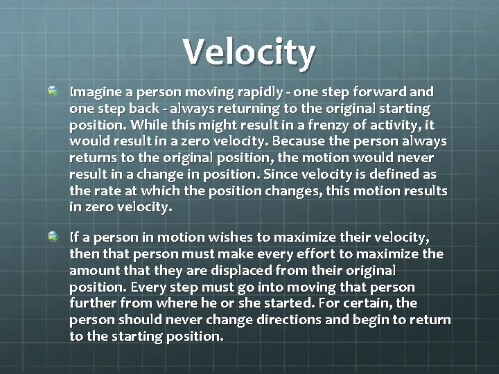 Velocity Imagine a person moving rapidly - one step forward and one step back