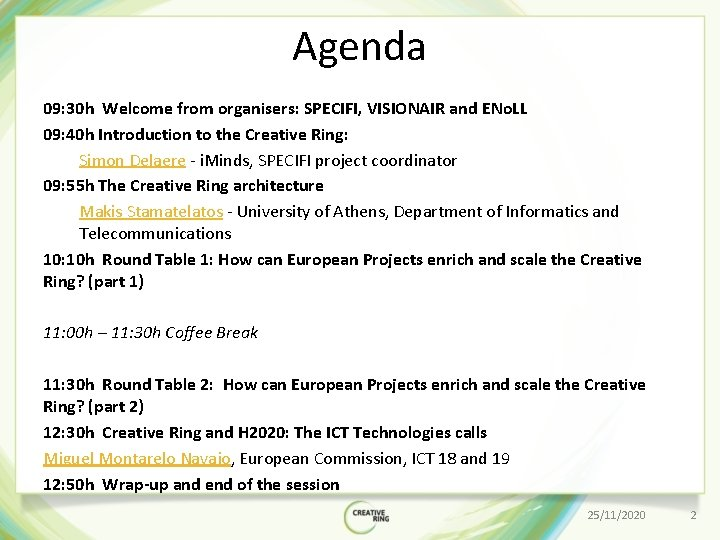 Agenda 09: 30 h Welcome from organisers: SPECIFI, VISIONAIR and ENo. LL 09: 40