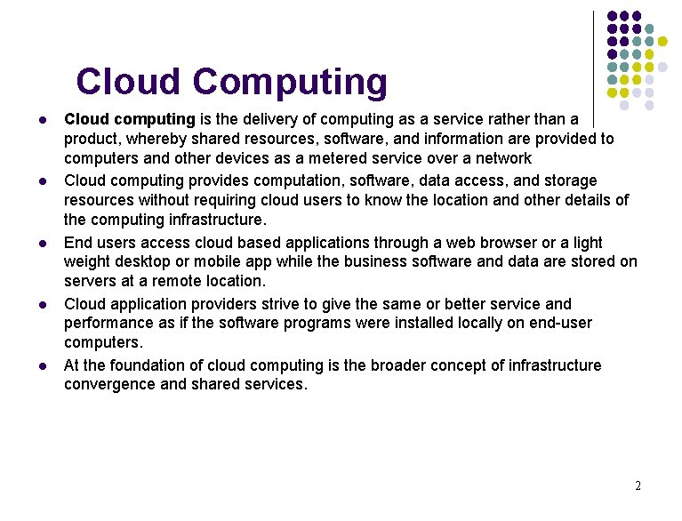 Cloud Computing l l l Cloud computing is the delivery of computing as a