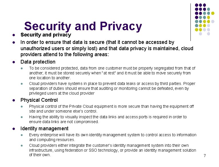 Security and Privacy l l l Security and privacy In order to ensure that