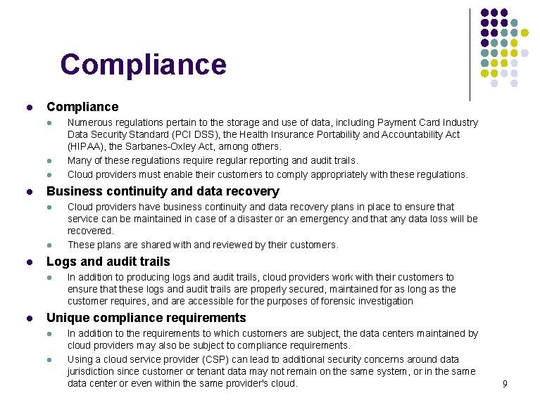 Compliance l l l l Business continuity and data recovery l l l Cloud