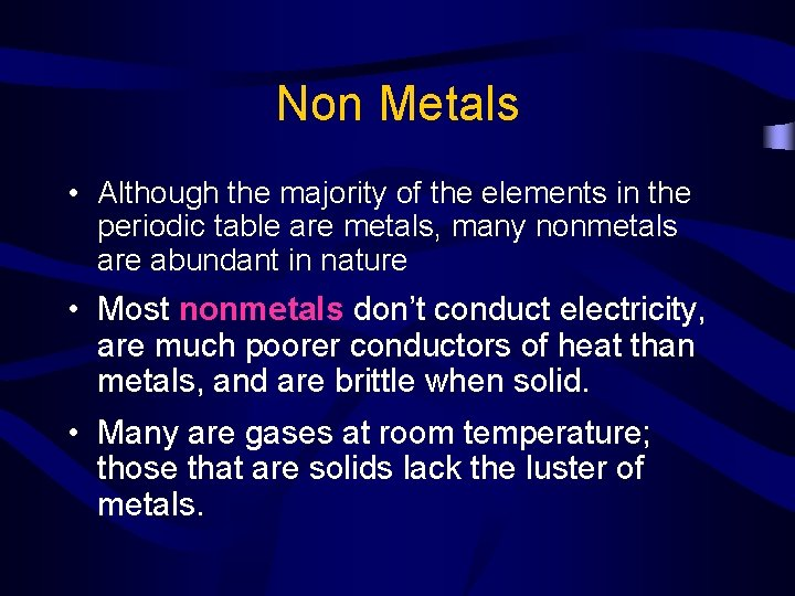 Non Metals • Although the majority of the elements in the periodic table are