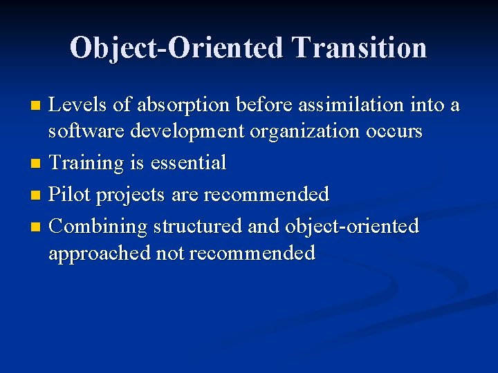 Object-Oriented Transition Levels of absorption before assimilation into a software development organization occurs n