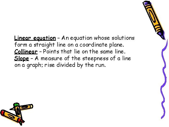 Linear equation – An equation whose solutions form a straight line on a coordinate