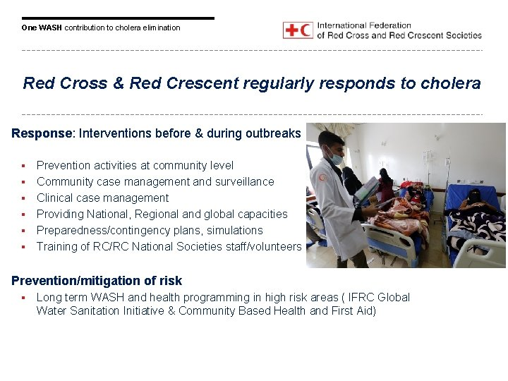 One WASH contribution to cholera elimination Red Cross & Red Crescent regularly responds to